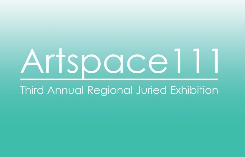 Artspace 111 3rd Annual Regional Juried Exhibition